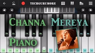 CHANNA MEREYA (Ae Dil Hai Mushkil) Piano Tutorial | Arijit Singh | Piano Notes