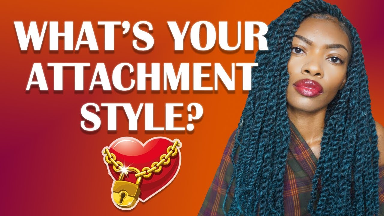 WHAT'S YOUR ATTACHMENT STYLE?