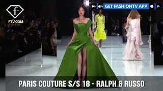 Paris Couture Fashion Week Spring/Summer 2018 - First Look - Ralph & Russo | FashionTV | FTV