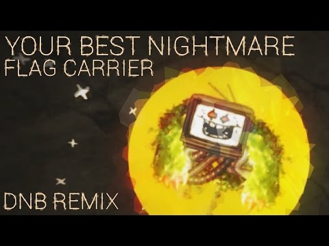 Undertale OST → Your Best Nightmare ( Flag Carrier Remix )