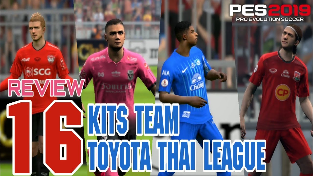 REVIEW 16 KITS TOYOTA THAI LEAGUE UPDATE 2018/2019 | PES