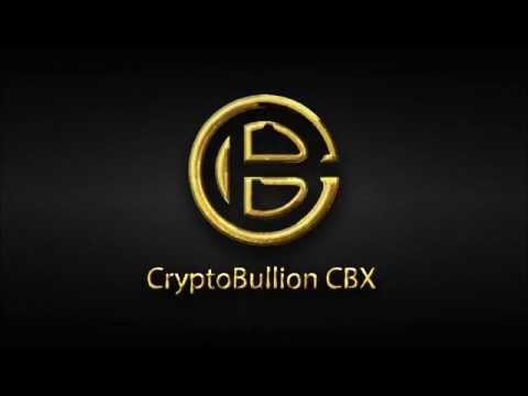 Crypto Bullion CBX - The Investors Cryptocurrency