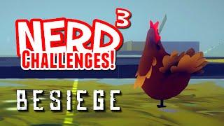Nerd³ Challenges! Chicken Run! - Besiege