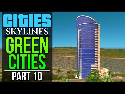 Cities: Skylines Green Cities | PART 10 | MAJOR EXPANSION