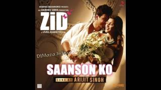 Saanson Ko - Zid , FULL AUDIO , Arijit Singh. Mp3