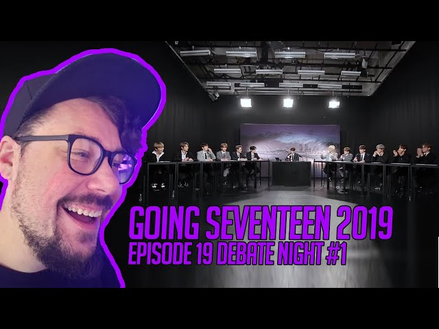Mikey Reacts to GOING SEVENTEEN 2019 EP.19 Debate Night #1