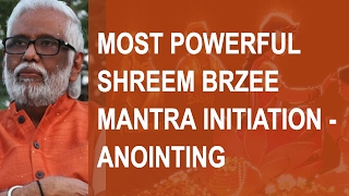 What Is The Most Powerful Shreem Brzee Mantra Initiation?