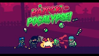 Bazooki Pocalypse Full Gameplay Walkthrough