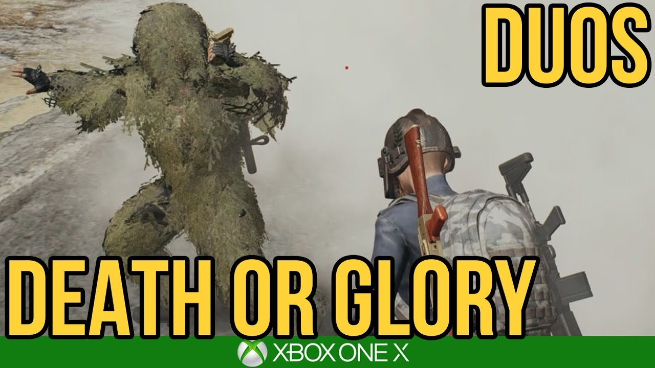 DEATH OR GLORY - DUOS / PUBG Xbox One X
