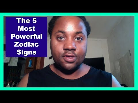 The 5 Most Powerful Zodiac Signs [Man & Woman] [Zodiac Perso