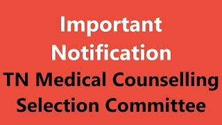 Important Notification from TN Medical Counselling - Selection Committee
