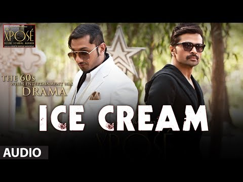 Ice Cream Full Song Audio The Xpose  Yo Yo Honey Singh, Himesh Reshammiya