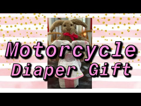 Motorcycle Diaper Gift (6-20-19)
