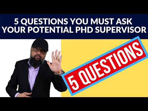 5 Questions You Must Ask Your Potential PhD Supervisor