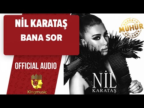 Nil Karataş - Bana Sor - ( Official Audio )