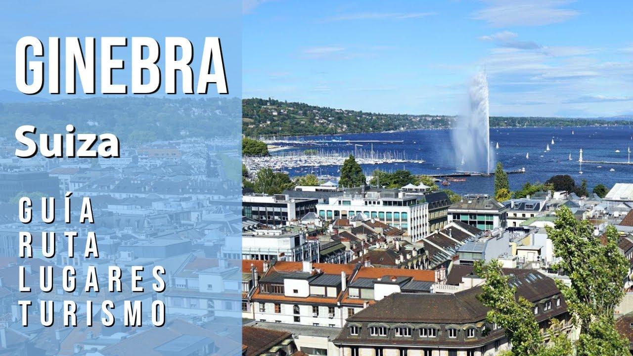 Guía de GINEBRA, SUIZA. Ruta, lugares, turismo, city tour. Qué ver, hacer y  visitas recomendadas - YouTube