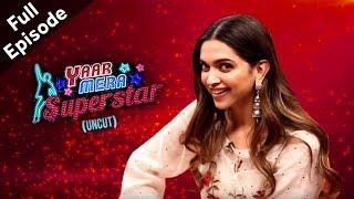 39;Padmaavat39; (Padmavati) Star Deepika Padukone Candid On 39;Yaar Mera Superstar 239;  Full Episode