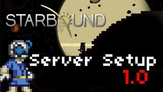 Starbound - Dedicated Server Setup [1.0]