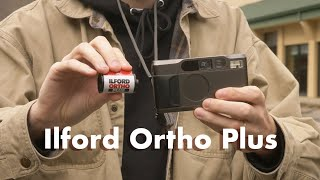 Shooting Ilford Ortho Plus 80