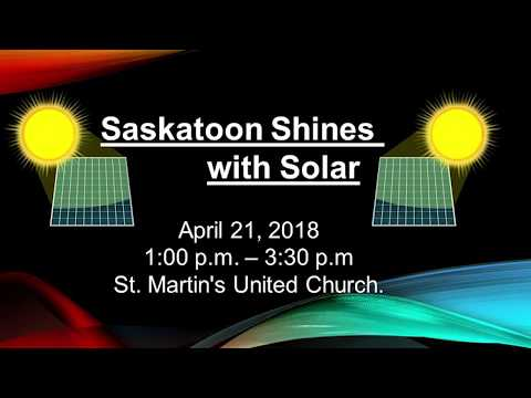 Saskatoon Shines with Solar - April 21, 2018