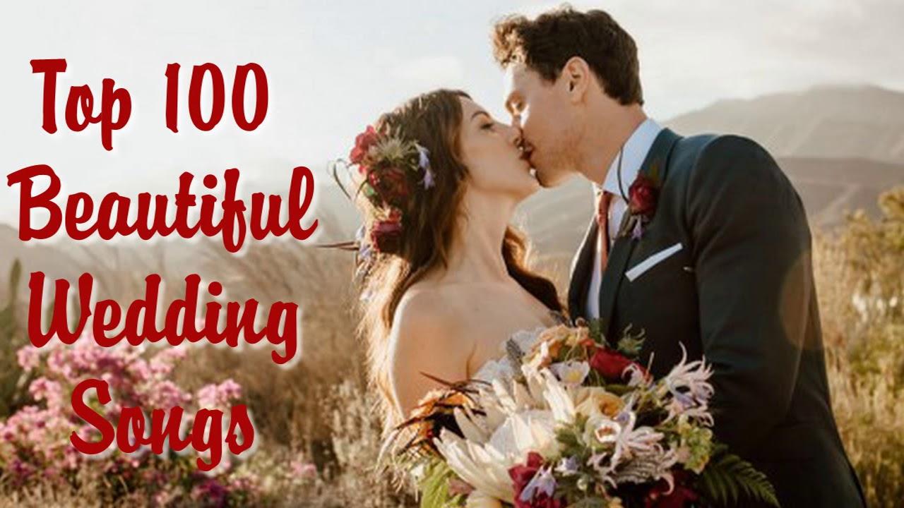 Top 100 Beautiful Wedding Songs