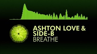 [Progressive House] Ashton Love, Side-B - Breathe (feat. Monika Santucci)