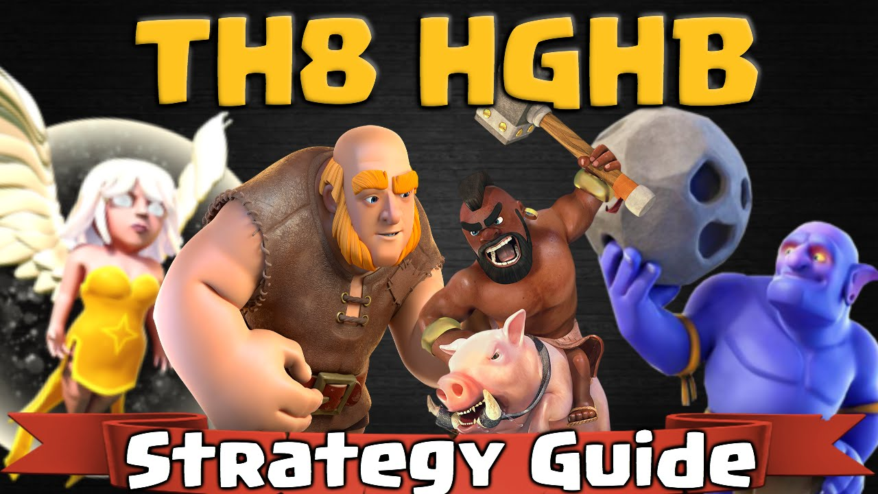 HGHB TH8 Guide – Clash of Clans Town Hall 8 Best Attack Strategy
