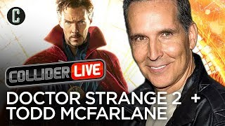 Doctor Strange 2 Officially A Go + Todd McFarlane in Studio - Collider Live #49