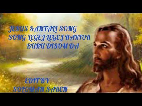 #legej_legej_harior_buru_disom_da-#new_jesus_song-#new_santali_jesus_song