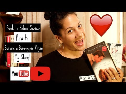 How To Become A Born-again Virgin   My Story: Back To School Series