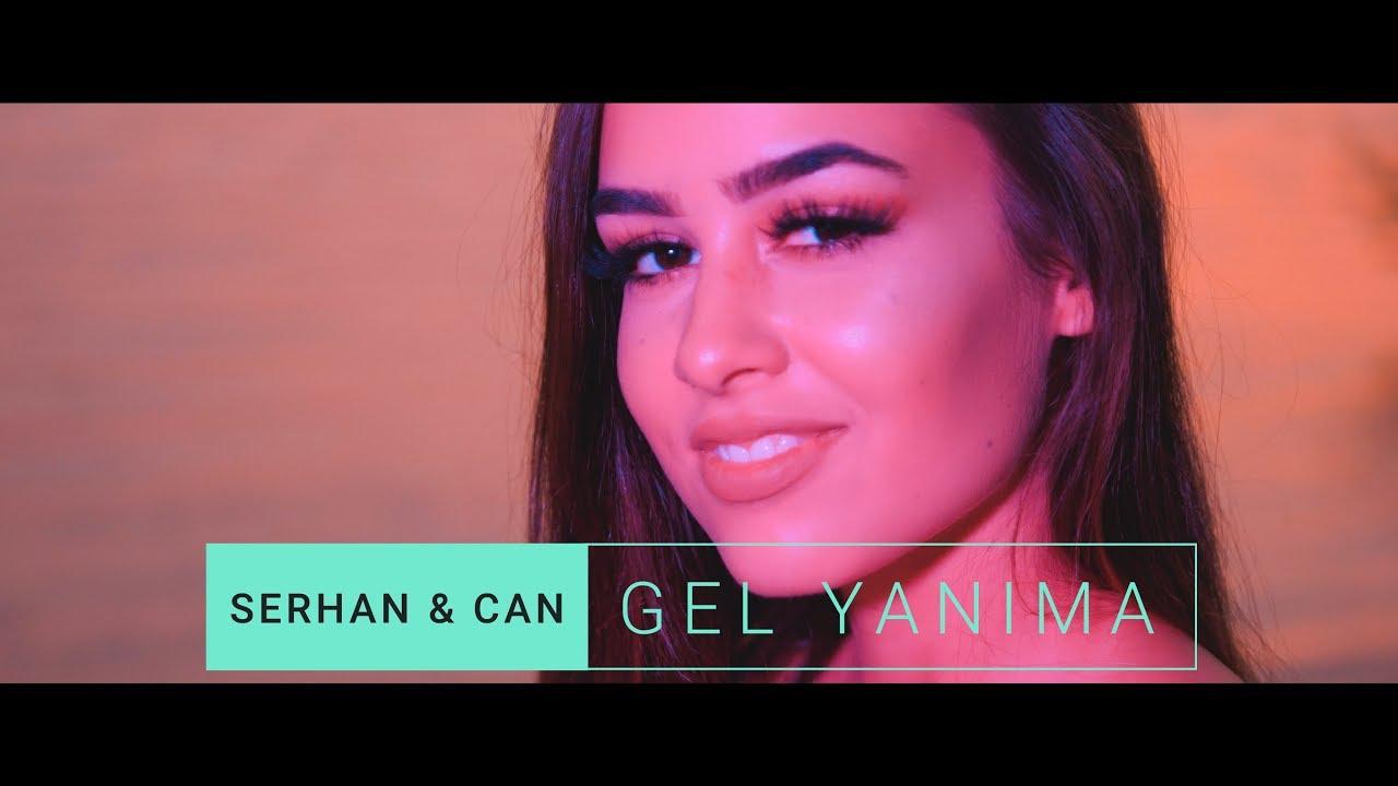 Serhan & Can - Gel Yanima (Offizieles Video)