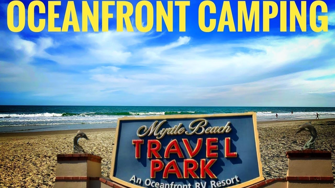 Camping In Myrtle Beach Sc Tent Travel Guide