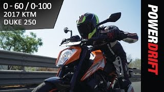 2017 KTM Duke 250 : 0-60 0-100 : PowerDrift