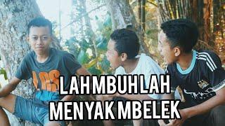 Download Mp3 Menyak Mbelek _lah Mbuh Lah #filmpendekngapakcilacap