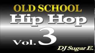 Old School Mixtape 3 (Soul/Funk/Hip Hop/R&B) - DJ Sugar E.