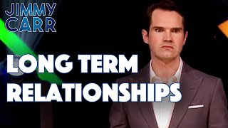 Long Term Relationships | Jimmy Carr: Being Funny