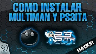 2- GUIA PS3 PIRATA: COMO INSTALAR MULTIMAN Y PS3ITA MANAGER [DEX]