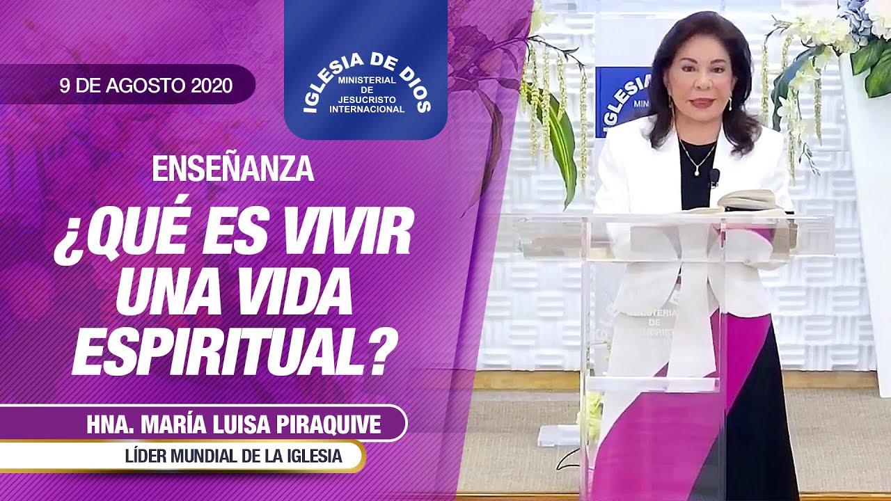Enseñanza: ¿Qué es vivir una vida espiritual?, 9 de agosto 2020, Hna. María Luisa Piraquive, IDMJI