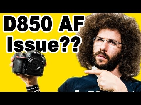 Does the NIKON D850 Have Auto Focus ISSUES??