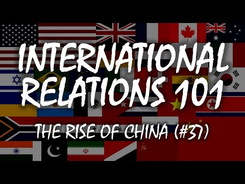 International Relations 101 (#37): The Rise Of China