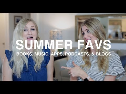 Summer Favs: Books, Music, Apps, Podcasts & Blogs!