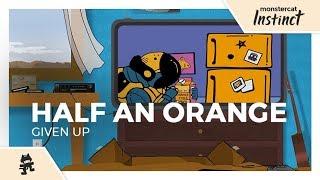 Half an Orange - Given Up [Monstercat Music Video]