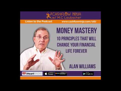 087: Alan Williams: 10 Principles of Money Mastery