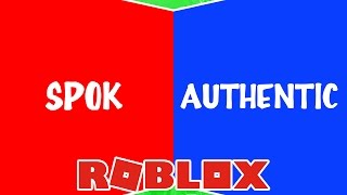 AUTHENTIC or SPOK-Roblox's War of choices