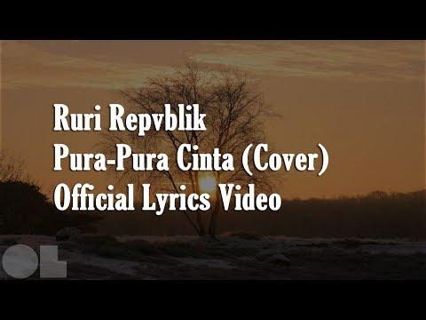 Ruri Repvblik - Pura-Pura Cinta Lyrics (Cover)