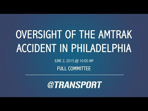 Oversight of the Amtrak Accident in Philadelphia
