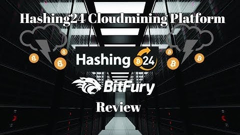 Hashing24 Cloudmining Platform Mined With BitFury Review