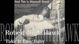 Take It Easy,Baby-Robert NightHawk & Big John Wrencher-