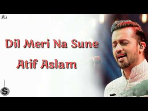 Dil Meri Na Sune Lyrics Atif Aslam Genius YouTube