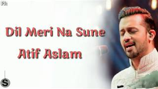 Dil Meri Na Sune Lyrics   Atif Aslam   Genius     YouTube